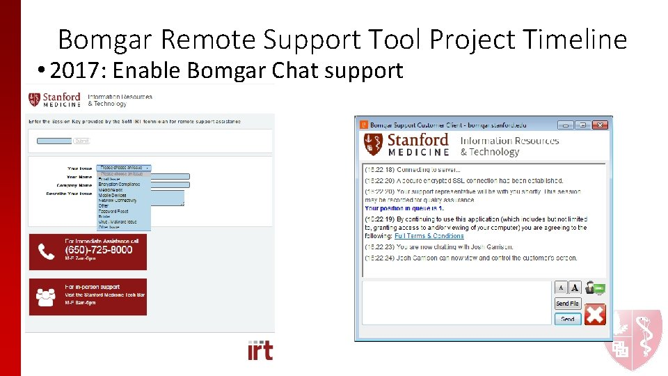 Bomgar Remote Support Tool Project Timeline • 2017: Enable Bomgar Chat support