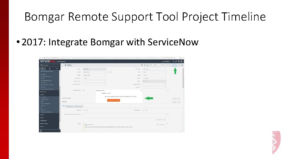Bomgar Remote Support Tool Project Timeline • 2017: Integrate Bomgar with Service. Now