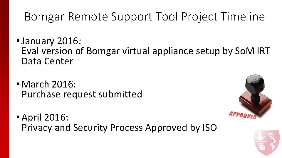 Bomgar Remote Support Tool Project Timeline • January 2016: Eval version of Bomgar virtual