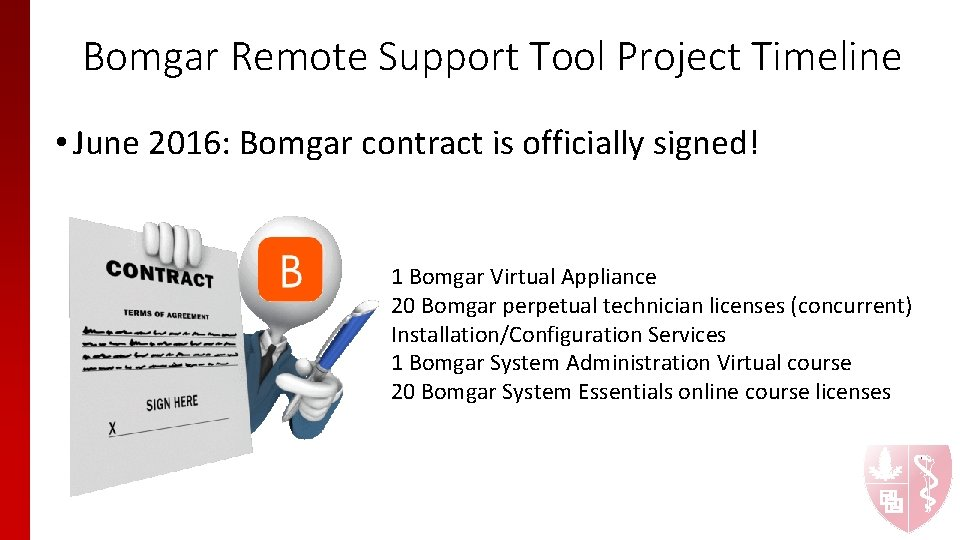 Bomgar Remote Support Tool Project Timeline • June 2016: Bomgar contract is officially signed!