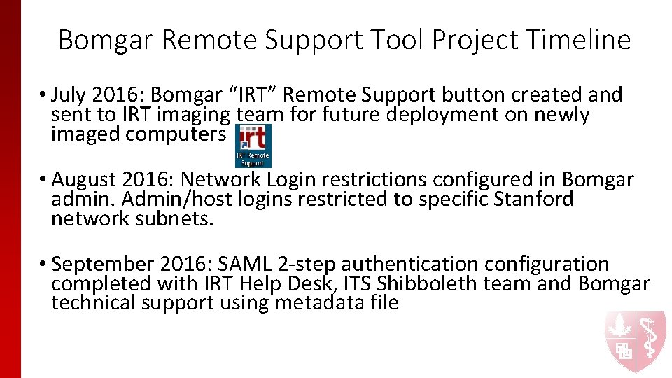 """Bomgar Remote Support Tool Project Timeline • July 2016: Bomgar """"IRT"""" Remote Support button"""