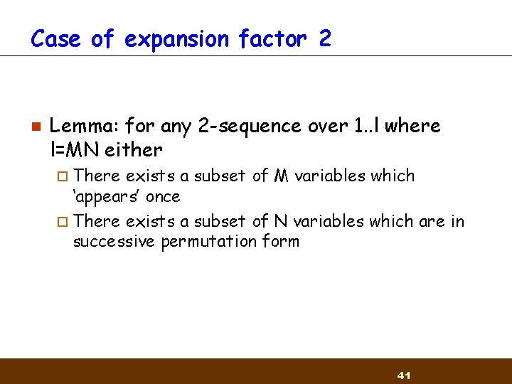 Case of expansion factor 2 n Lemma: for any 2 -sequence over 1. .