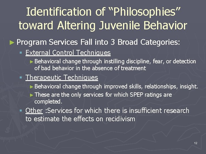 "Identification of ""Philosophies"" toward Altering Juvenile Behavior ► Program Services Fall into 3 Broad"