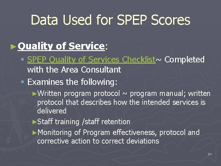 Data Used for SPEP Scores ► Quality of Service: § SPEP Quality of Services