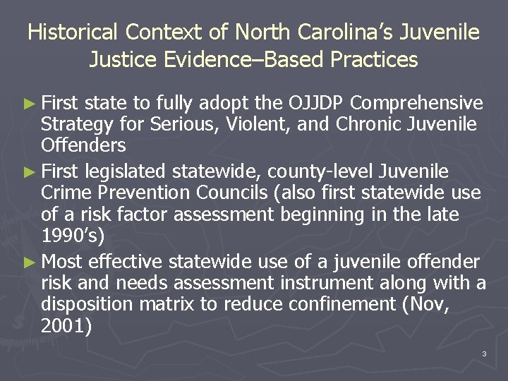 Historical Context of North Carolina's Juvenile Justice Evidence–Based Practices ► First state to fully