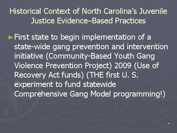 Historical Context of North Carolina's Juvenile Justice Evidence–Based Practices ► First state to begin