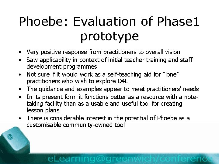 Phoebe: Evaluation of Phase 1 prototype • Very positive response from practitioners to overall