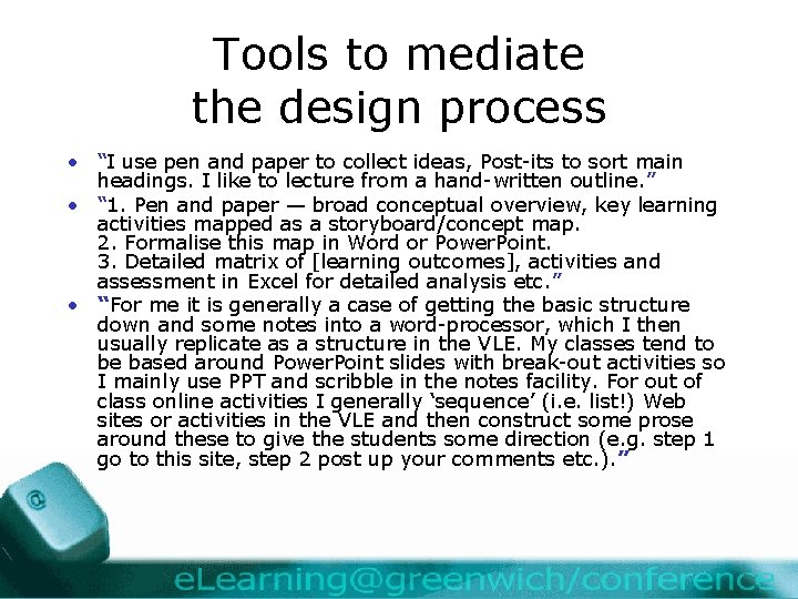 """Tools to mediate the design process • """"I use pen and paper to collect"""