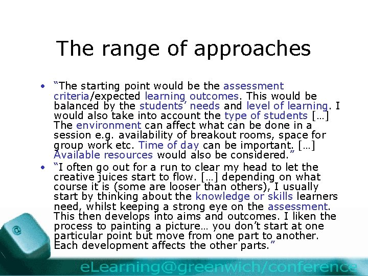 """The range of approaches • """"The starting point would be the assessment criteria/expected learning"""