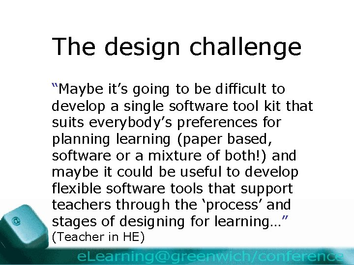 """The design challenge """"Maybe it's going to be difficult to develop a single software"""