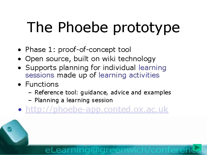 The Phoebe prototype • Phase 1: proof-of-concept tool • Open source, built on wiki