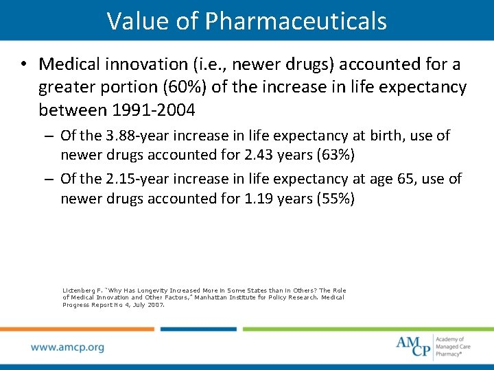 Value of Pharmaceuticals • Medical innovation (i. e. , newer drugs) accounted for a