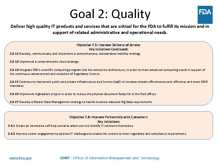 Goal 2: Quality Deliver high quality IT products and services that are critical for