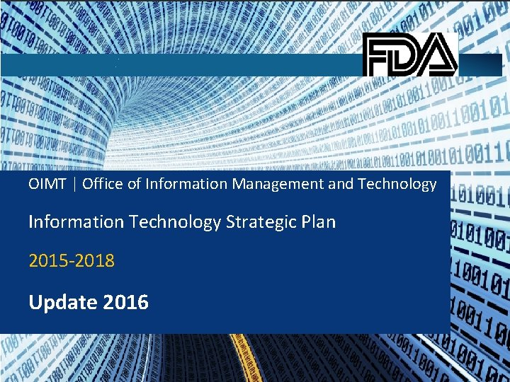 OIMT | Office of Information Management and Technology Information Technology Strategic Plan 2015 -2018