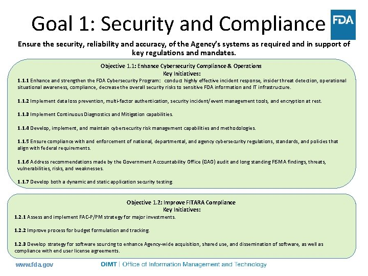 Goal 1: Security and Compliance Ensure the security, reliability and accuracy, of the Agency's