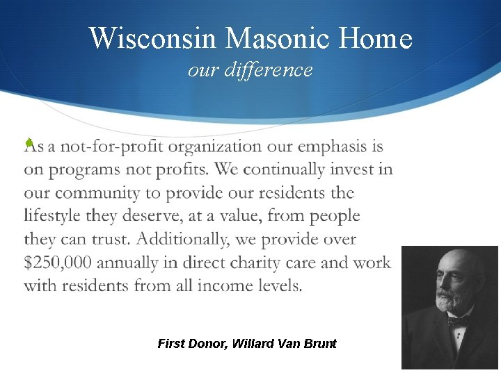 Wisconsin Masonic Home our difference S First Donor, Willard Van Brunt