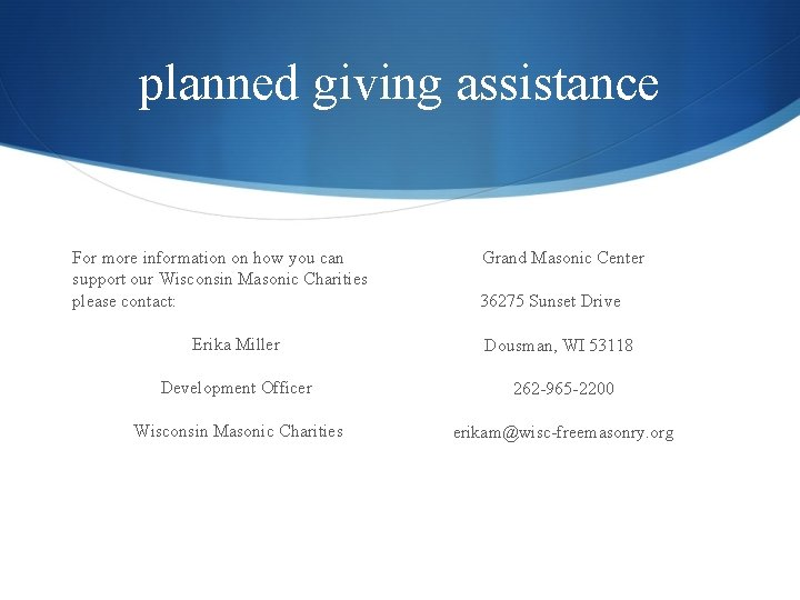 planned giving assistance For more information on how you can support our Wisconsin Masonic