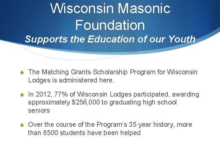 Wisconsin Masonic Foundation Supports the Education of our Youth S The Matching Grants Scholarship