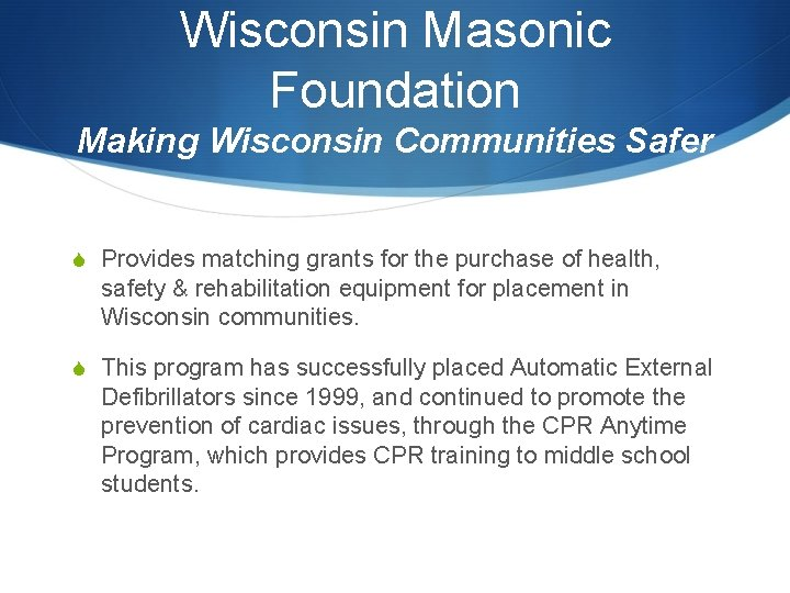 Wisconsin Masonic Foundation Making Wisconsin Communities Safer S Provides matching grants for the purchase