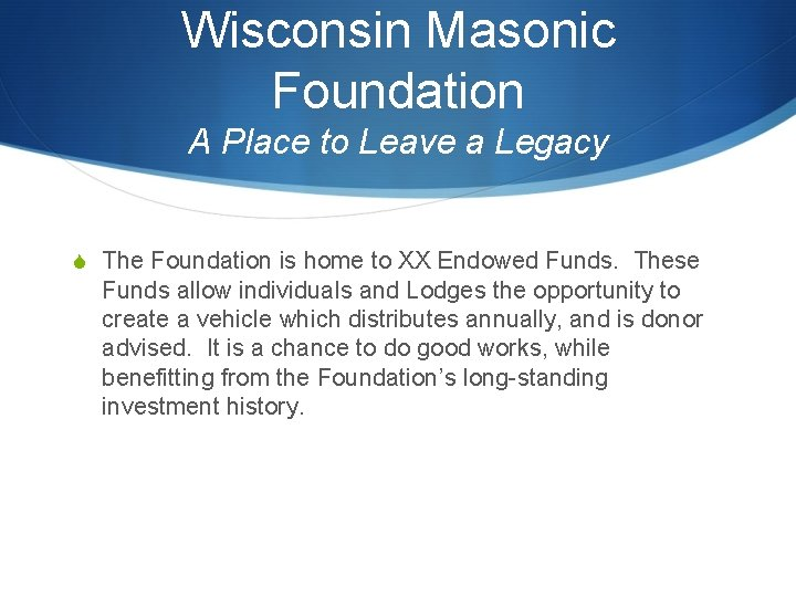 Wisconsin Masonic Foundation A Place to Leave a Legacy S The Foundation is home