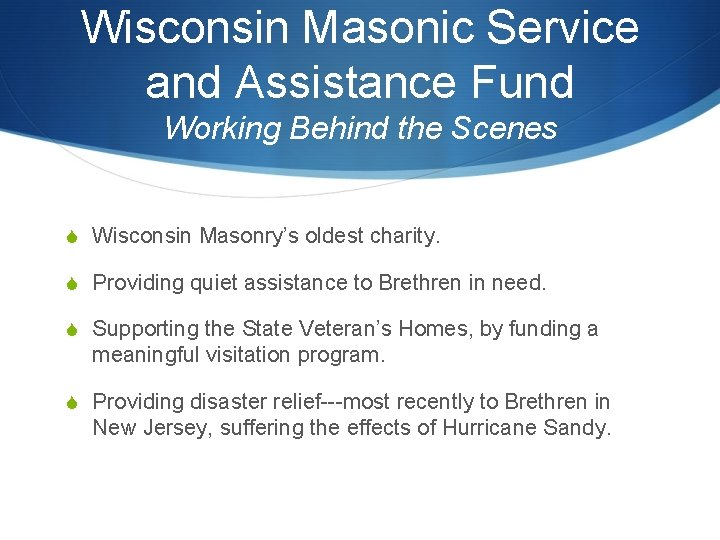 Wisconsin Masonic Service and Assistance Fund Working Behind the Scenes S Wisconsin Masonry's oldest