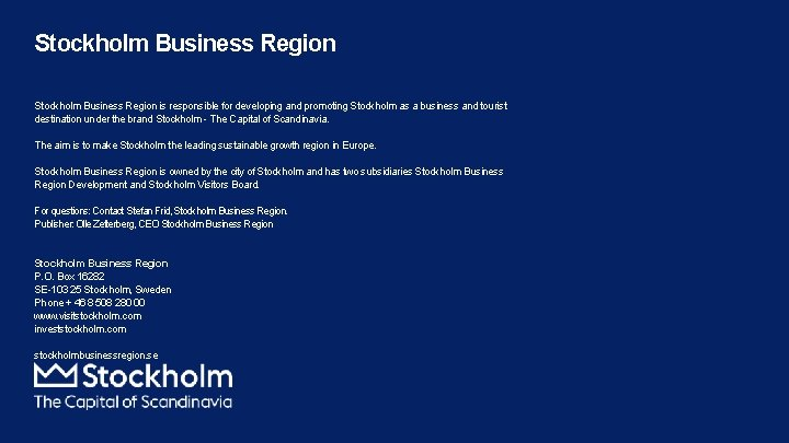 Stockholm Business Region is responsible for developing and promoting Stockholm as a business and