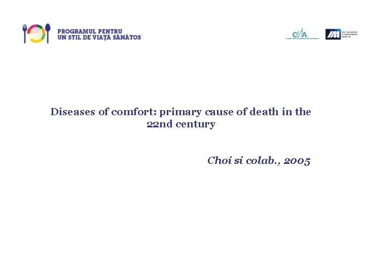 Diseases of comfort: primary cause of death in the 22 nd century Choi si