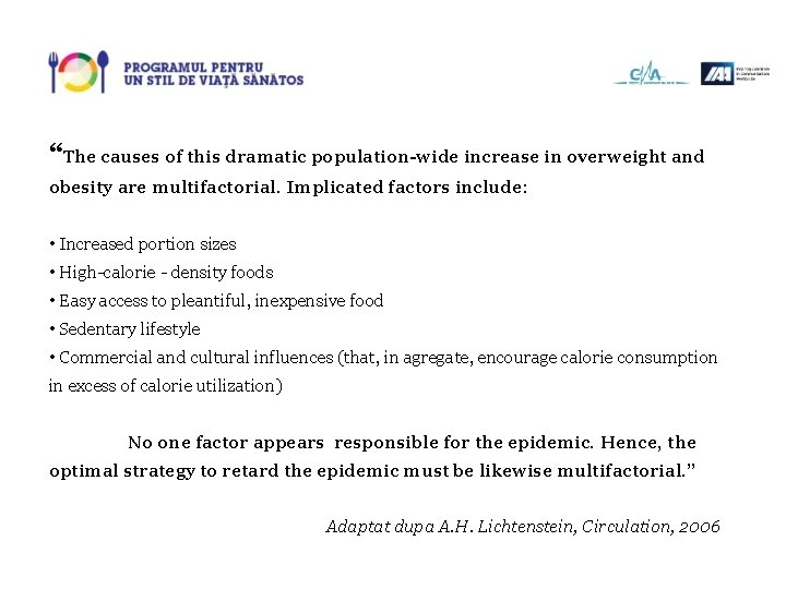 """The causes of this dramatic population-wide increase in overweight and obesity are multifactorial. Implicated"