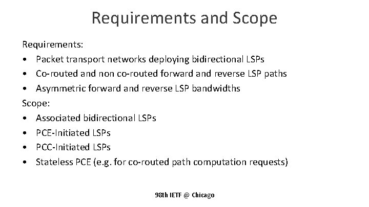 Requirements and Scope Requirements: • Packet transport networks deploying bidirectional LSPs • Co-routed and