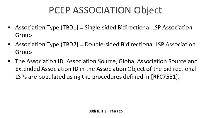 PCEP ASSOCIATION Object • Association Type (TBD 1) = Single-sided Bidirectional LSP Association Group