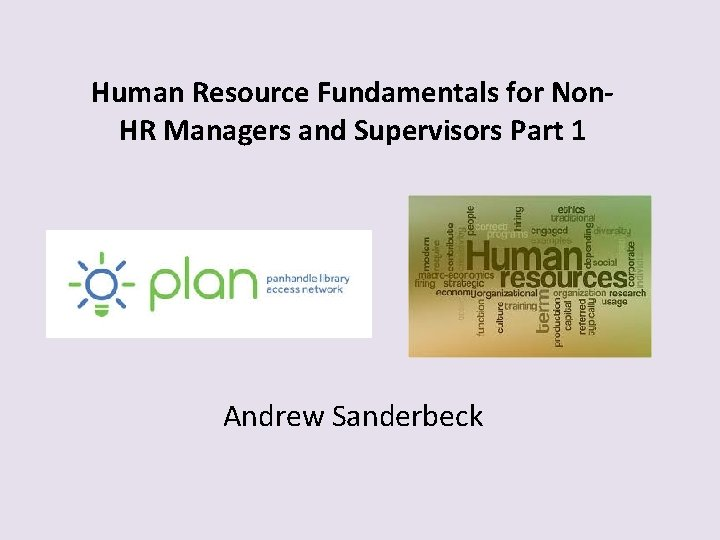 Human Resource Fundamentals for Non. HR Managers and Supervisors Part 1 Andrew Sanderbeck