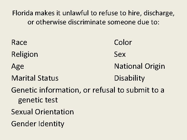 Florida makes it unlawful to refuse to hire, discharge, or otherwise discriminate someone due