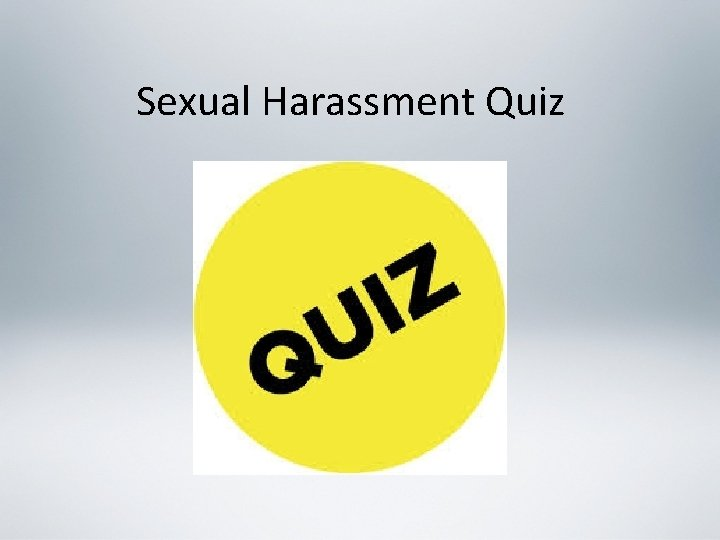Sexual Harassment Quiz