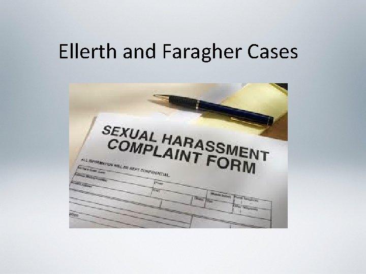 Ellerth and Faragher Cases