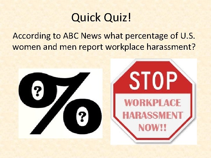 Quick Quiz! According to ABC News what percentage of U. S. women and men