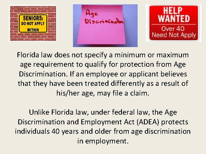 Florida law does not specify a minimum or maximum age requirement to qualify for