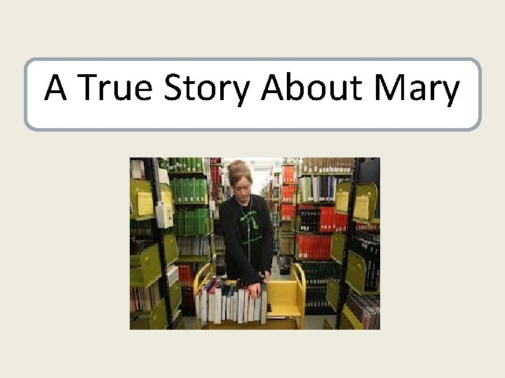 A True Story About Mary
