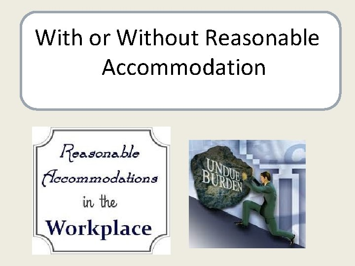 With or Without Reasonable Accommodation