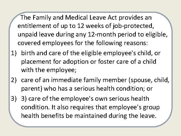 The Family and Medical Leave Act provides an entitlement of up to 12