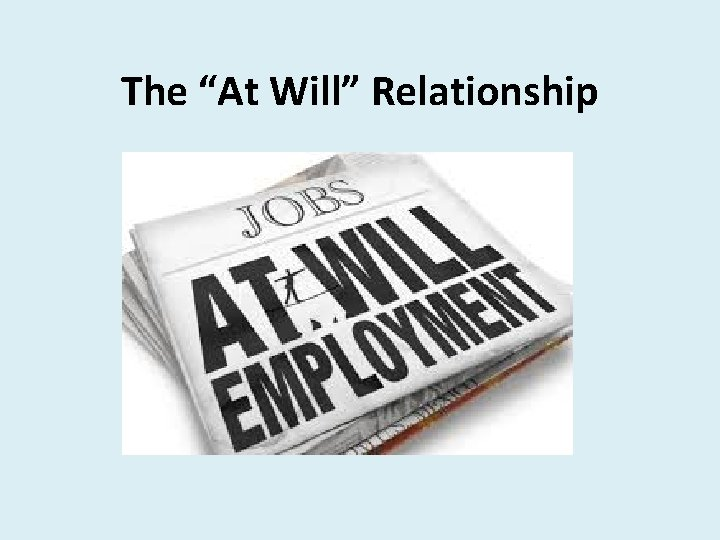 """The """"At Will"""" Relationship"""