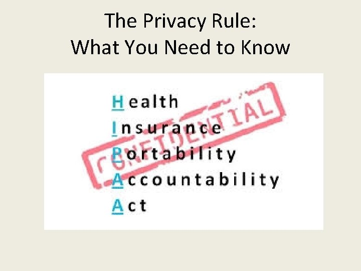 The Privacy Rule: What You Need to Know