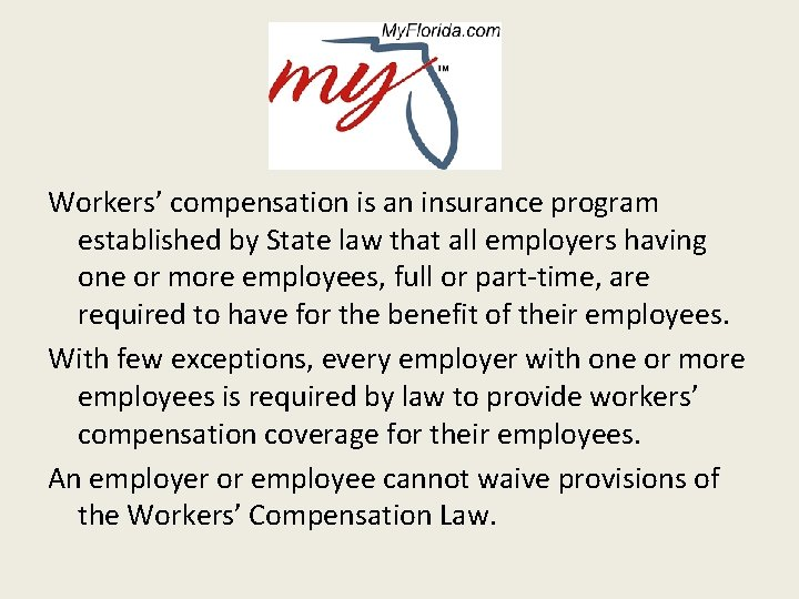 Workers' compensation is an insurance program established by State law that all employers having