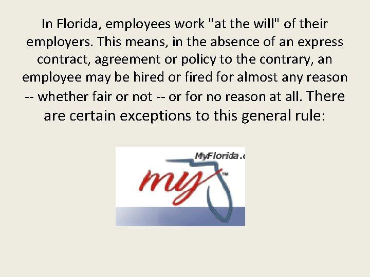 In Florida, employees work