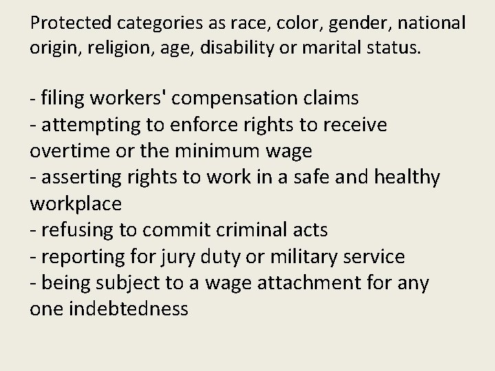 Protected categories as race, color, gender, national origin, religion, age, disability or marital status.