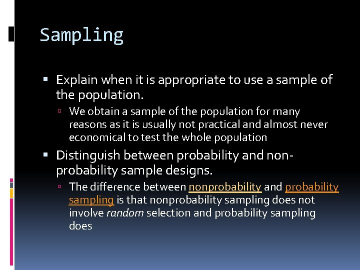 Sampling Explain when it is appropriate to use a sample of the population. We
