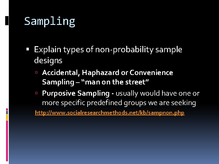"Sampling Explain types of non-probability sample designs Accidental, Haphazard or Convenience Sampling – ""man"