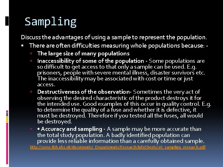 Sampling Discuss the advantages of using a sample to represent the population. There are
