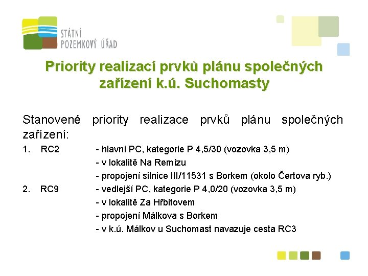 Priority realizací prvků plánu společných zařízení k. ú. Suchomasty Stanovené priority realizace prvků plánu