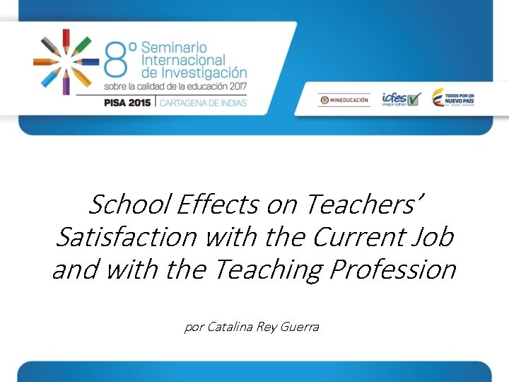 School Effects on Teachers' Satisfaction with the Current Job and with the Teaching Profession