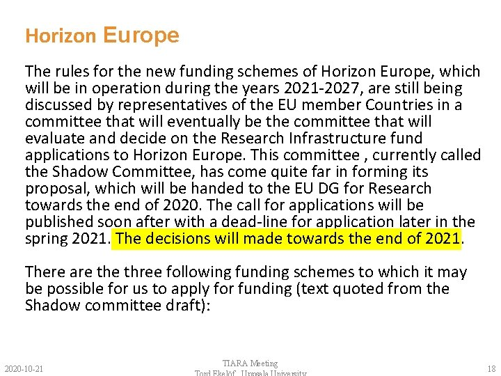 Horizon Europe The rules for the new funding schemes of Horizon Europe, which will